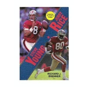 Steve Young, Jerry Rice by Richard J. Brenner ()