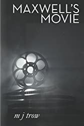 Maxwell's Movie (Mad Max Book 3)