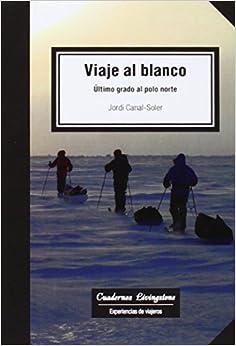 Viaje Al Blanco por Jordi Canal-soler epub
