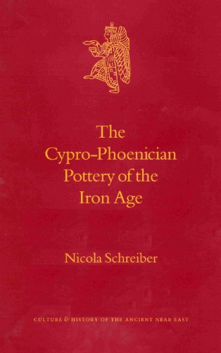 The Cypro-Phoenician Pottery of the Iron Age (Culture and History of the Ancient Near East)