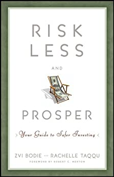 Risk Less and Prosper: Your Guide to Safer Investing by [Bodie, Zvi, Taqqu, Rachelle]
