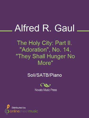 The Holy City: Part II. Adoration, No. 14, They Shall Hunger No More
