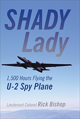 Shady Lady: 1,500 Hours Flying the U-2 Spy Plane