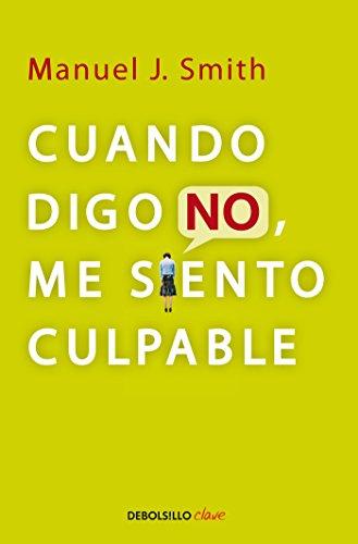Cuando digo no, me siento culpable (Debolsillo Clave) (Spanish Edition)