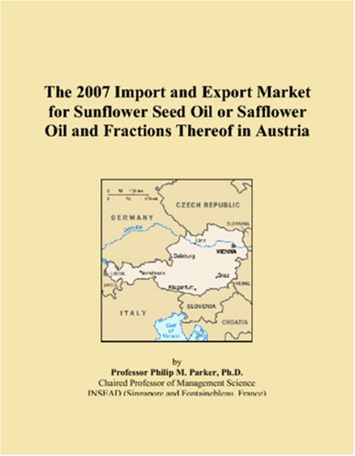 The 2007 Import and Export Market for Sunflower Seed Oil or Safflower Oil and Fractions Thereof in Austria PDF