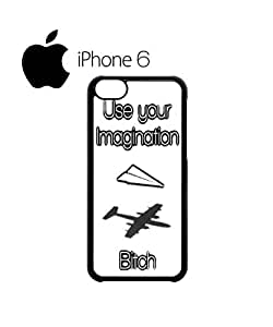 Use Your Imagination Bi*ch Mobile Cell Phone Case Cover iPhone 6 Black