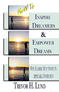 How to Inspire Dreamers and Empower Dreams