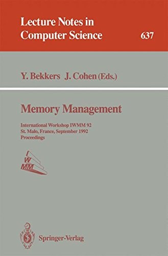 Memory Management: International Workshop IWMM 92, St.Malo, France, September 17 - 19, 1992. Proceedings (Lecture Notes in Computer Science) by Yves Bekkers