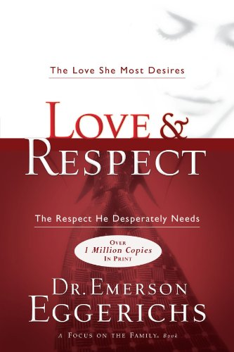 Love & Respect: The Love She Most Desires; the Respect He Desperately Needs (Best Way To Sell Used Dvds)