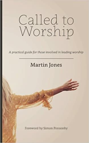 Called To Worship A Practical Guide For Those Involved In Leading