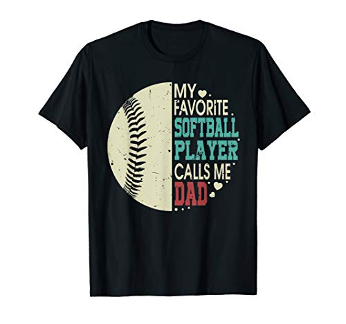 (My Favorite Softball Player Calls Me Dad Gift Father's Day T-Shirt)