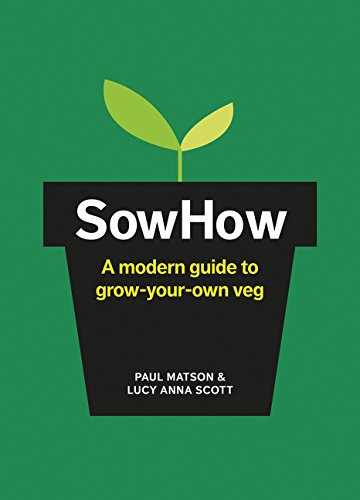 SowHow: A Modern Guide to Grow-Your-Own Veg ebook