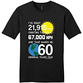 60th Birthday Gifts For All Nerd 60 Sidereal Years Young Mens T Shirt