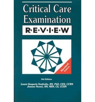 Critical Care Examination Review Revised by Vonfrolio, Laura Gasparis, Noone, Joanne (1998)