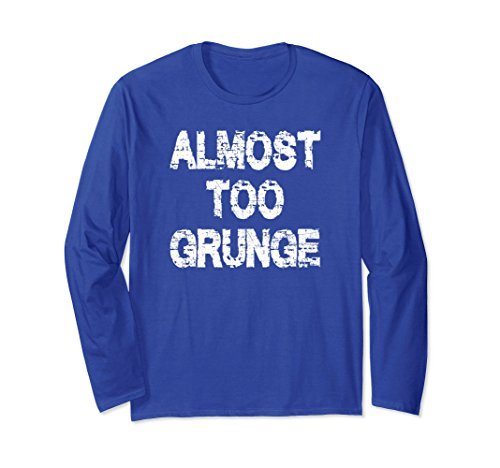 Grunge Flannel (Unisex Almost Too Grunge Rock and Roll Long Sleeve T-Shirt Large Royal Blue)