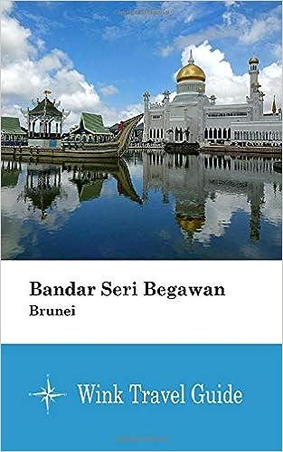 Bandar Seri Begawan (Brunei) - Wink Travel Guide: Wink