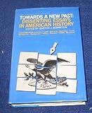 Towards a New Past, Barton J. Bernstein, 0394449193