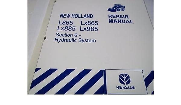 New Holland L865 LX865 LX885 LX985 Section 6 Hydraulic