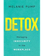 Detox: Managing Insecurity in the Workplace