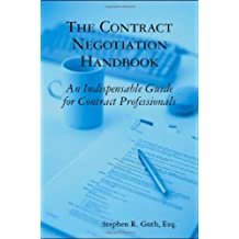 The Contract Negotiation Handbook: An Indispensable Guide for Contract Professionals by Stephen Guth (2007-12-20)
