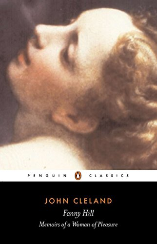 Fanny Hill: Or, Memoirs of a Woman of Pleasure (Penguin Classics)