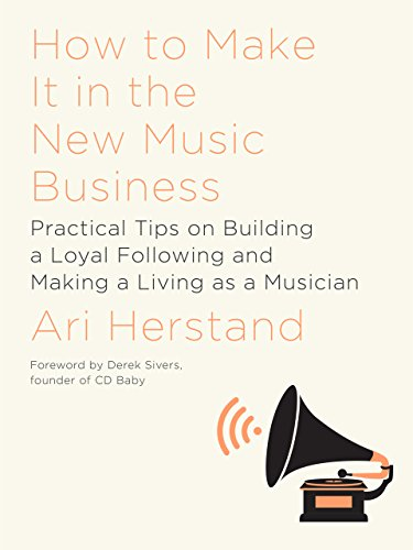 Pdf Business How To Make It in the New Music Business: Practical Tips on Building a Loyal Following and Making a Living as a Musician