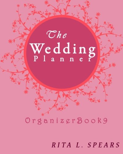 The wedding planner: The Portable guide Step-by-Step to organizing the wedding budget (Organizer Book9) (Organizer Books) (Volume 9)