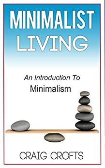 Minimalist living an introduction to minimalism simple for Minimalist living amazon