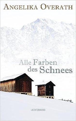Alle Farben des Schnees: Senter Tagebuch: Amazon.de: Angelika ...
