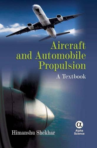 Aircraft and Automobile Propulsion: A Textbook