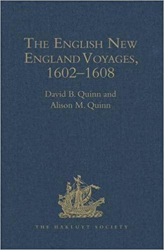 The English New England Voyages, 1602-1608 (Hakluyt Society)