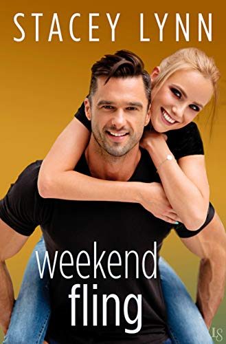 Weekend Fling: A Crazy Love Novel by [Lynn, Stacey]