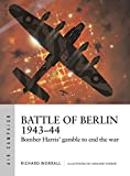 img - for Battle of Berlin 1943-44: Bomber Harris' gamble to end the war (Air Campaign) book / textbook / text book