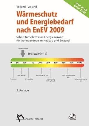 Wärmeschutz und Energiebedarf nach EnEV 2009: Schritt für Schritt zum Energieausweis für Wohngebäude im Neubau und Bestand