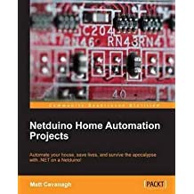 [Netduino Home Automation Projects] (By: Matt Cavanagh) [published: August, 2013]
