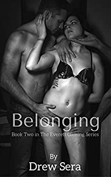 Belonging: Book Two in The Everett Gaming Series by [Sera, Drew]