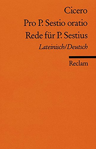 Pro P. Sestio oratio /Rede für P. Sestius: Lat. /Dt (Reclams Universal-Bibliothek)