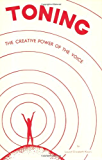 Toning: The Creative Power of the Voice