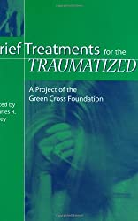 Brief Treatments for the Traumatized: A Project of the Green Cross Foundation