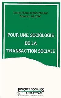 Pour une sociologie de la transaction sociale, Blanc, Maurice