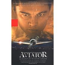 The Aviator: A Screenplay