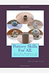 Pottery Skills For All.: Six Projects As shown on the Cover Paperback