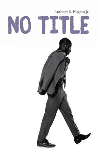 No Title (Titles) (Volume 1): Anthony S  Hughes Jr