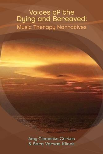 Voices Of The Dying And Bereaved Music Therapy Narratives Epub