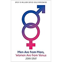 Men Are from Mars, Women Are from Venus: A Practical Guide for Improving Communication and Getting What You Want in Your Relationships: How to Get What You Want in Your Relationships