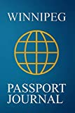 Winnipeg Passport Journal: Blank Lined Winnipeg (Canada) Travel Journal/Notebook/Diary - Great Winnipeg (Canada) Gift/Present/Souvenir for Travel Lovers