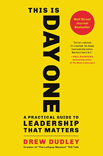 This Is Day One: A Practical Guide to Leadership