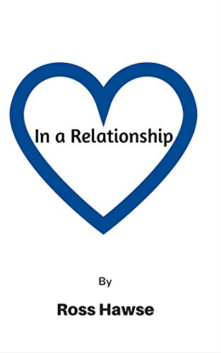 in a relationship kindle edition by ross hawse romance kindle