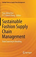 Sustainable Fashion Supply Chain Management: From Sourcing to Retailing Front Cover