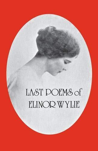 Last Poems of Elinor Wylie
